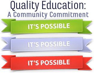 Quality Education: A Community Commitment. It's possible, it's possible, it's possible!