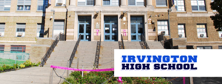 IRVINGTON HIGH SCHOOL - CLICK BELOW TO SCHEDULE DATE & TIME
