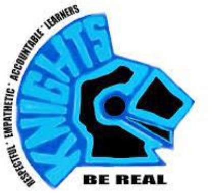 Knights - Respectful - Empathetic - Accountable -Learners, Be Real