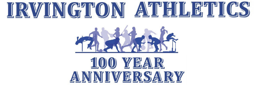 Irvington Athletics - 100 Year Anniversary