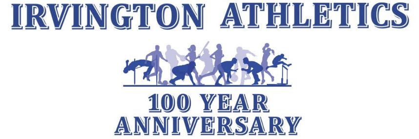 Irvington Athletics - 100 Year Anniversary
