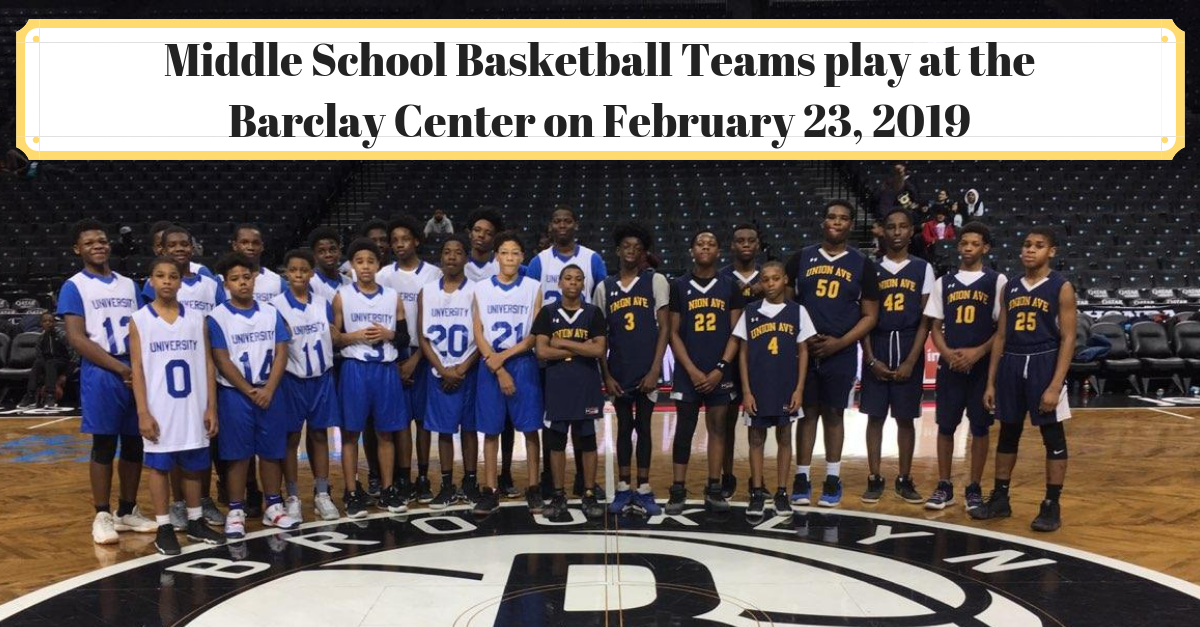 Middle School Basketball Teams play at Barclay Center on February 23, 2019.