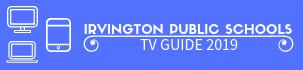 Irvington Public Schools - TV Guides 2018
