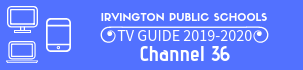 Irvington Public Schools - TV Guides
