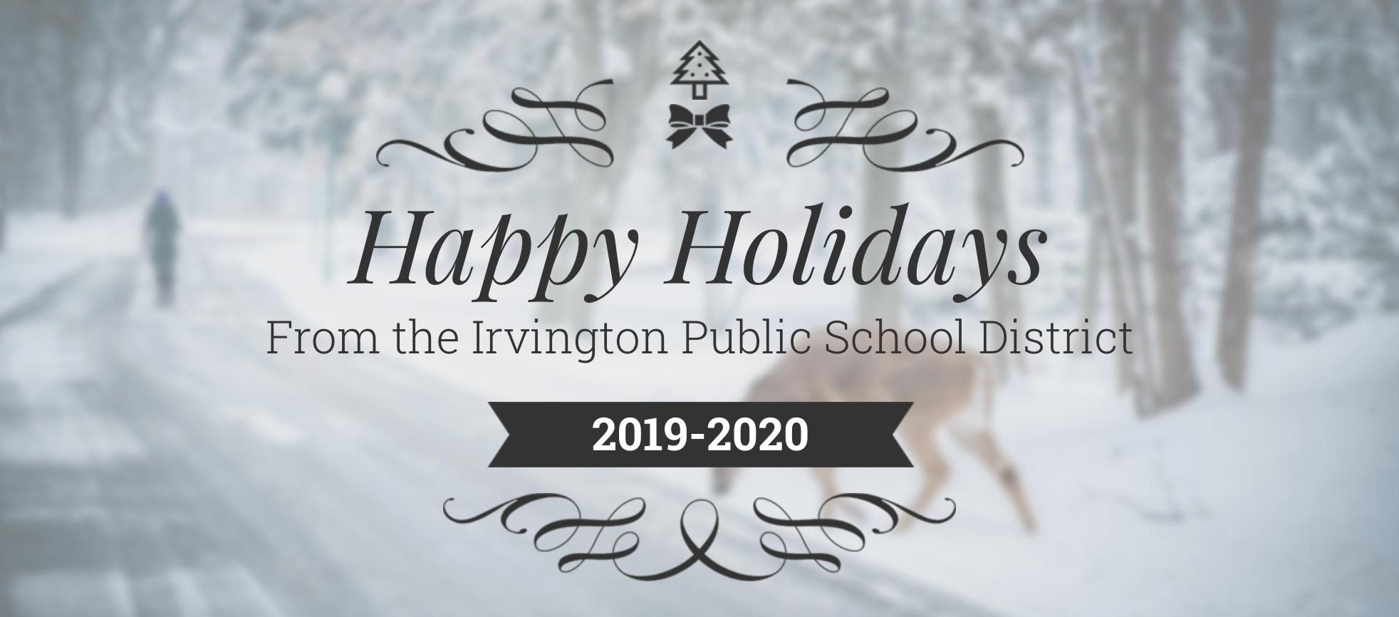 Happy Holidays from Irvington Public Schools 2019-2020