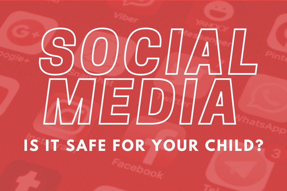Social Media: Is it safe for your child?