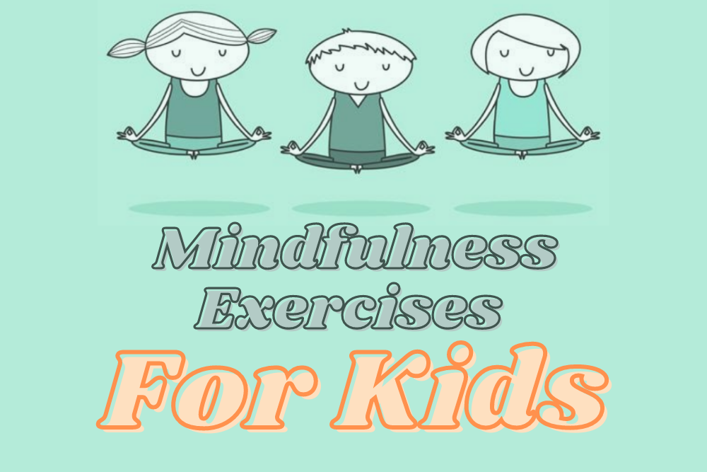 Mindfulness Exercises for Kids to Try at Home